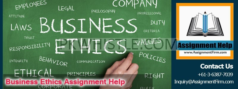 Business Ethics Assignment Help Online from Professionals